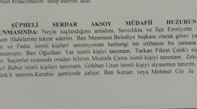 Kimleri suçladı:'Tutuklanan Başkan SERDAR AKSOY'un ifadesi'