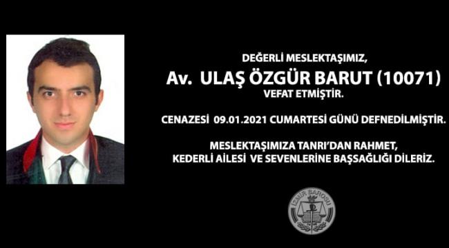 İzmir Barosu'nda yine hüzün:'Avukat Ulaş Özgür Barut vefat etti'